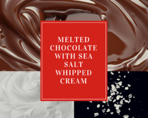 Melted Chocolate with Sea Salt Whipped Cream - Festive Holiday Drinks