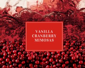 Vanilla Cranberry Mimosa Holiday Drink Ideas